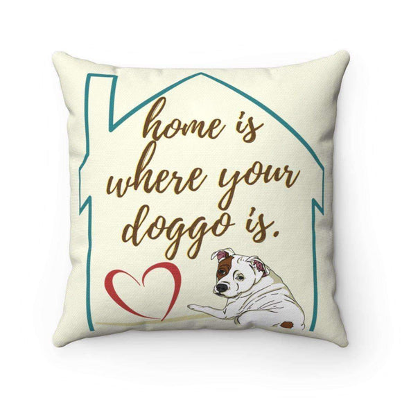 home is where your doggo is pillow - pet fetchers shop