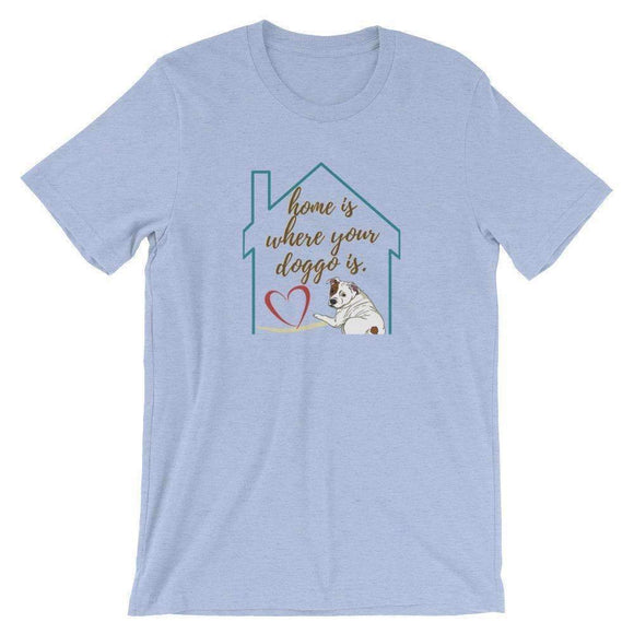 home is where your doggo is tshirt - pet fetchers shop