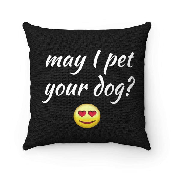 may i pet your dog? pillow - pet fetchers shop