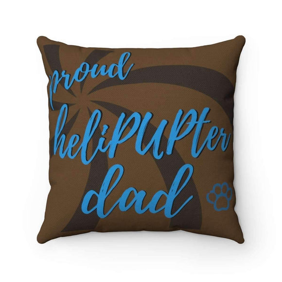 proud heliPUPter dad pillow - pet fetchers shop