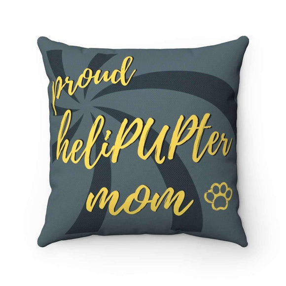 proud heliPUPter mom pillow - pet fetchers shop