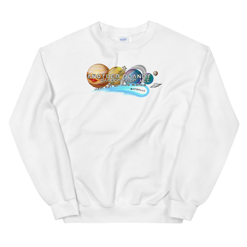 Another Planet... Sweatshirt