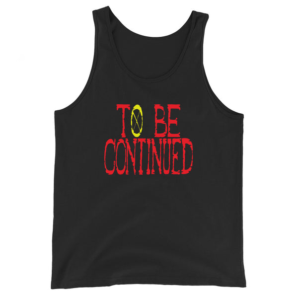 To Be Continued Unisex Tank Top - Geeks Pride