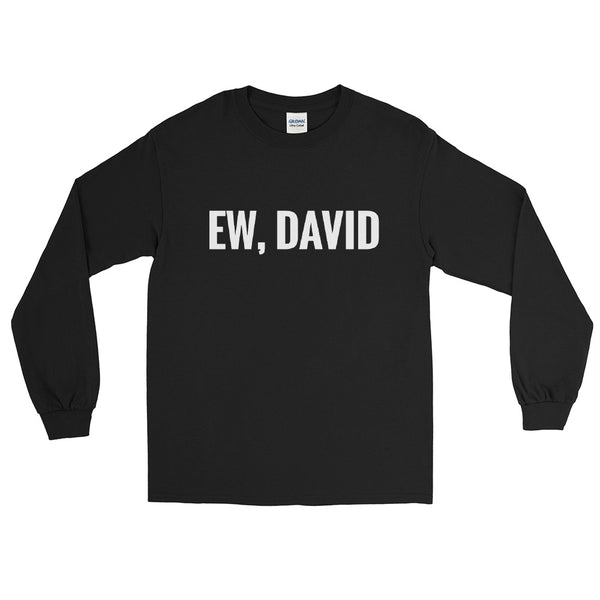 Ew, David Men's Long Sleeve Shirt - Geeks Pride