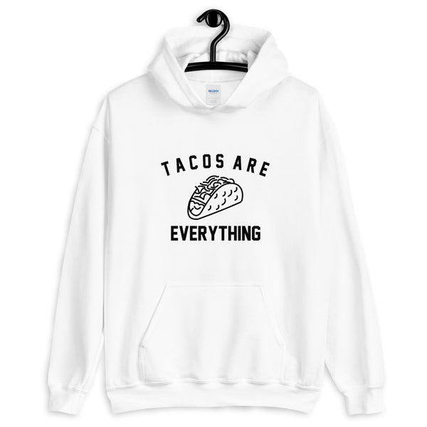 Tacos Are Everything Unisex Hoodie - Geeks Pride