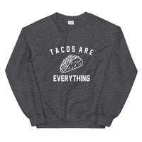 Tacos Are Everything Tacos Lover Unisex Sweatshirt - Geeks Pride