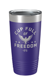 Cup Full of Freedom Laser Etched Tumbler