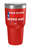 Four Score Seven Beers Ago Color Printed Tumbler