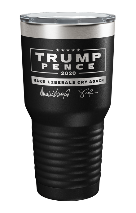 Trump Pence Make Liberals Cry Again Signatures Laser Etched Tumbler