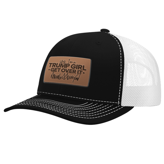 Yes, I'm a Trump Girl, Get Over It Signature Leather Patch Hat V3