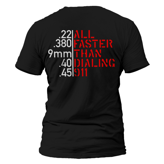 All Faster Than Dialing 911 (back) Tee