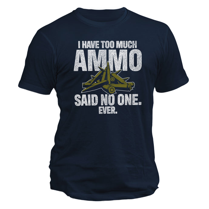 I Have Too Much Ammo Tee