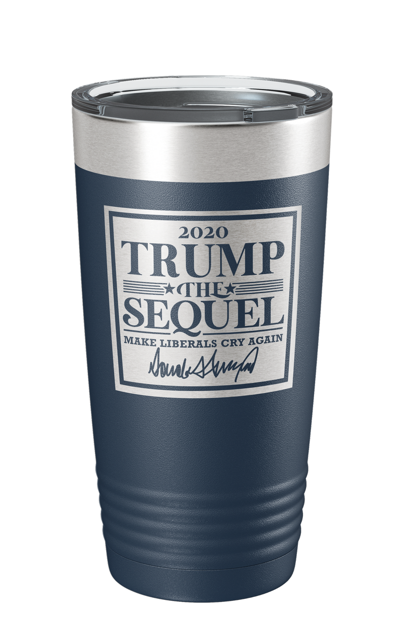 Trump 2020 The Sequel Signature Make Liberals Cry Again Laser Etched Tumbler