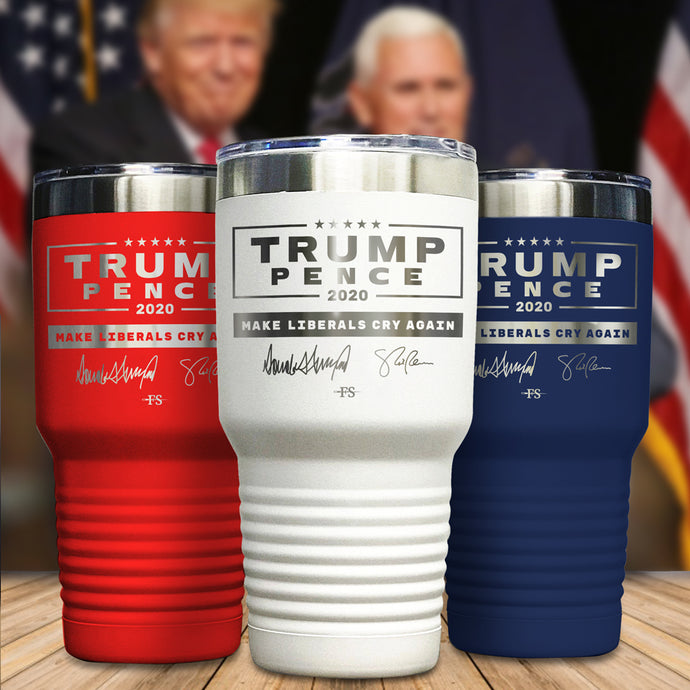 TRUMP/PENCE SIGNATURE EDITION MAKE LIBERALS CRY AGAIN LASER ETCHED TUMBLER 3 PACK (RED/WHITE/BLUE)