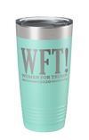 WFT Women For Trump Laser Etched Tumbler