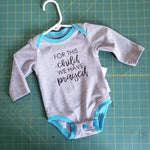 For this Child we have Prayed Baby bodysuit - size 3 months RTS