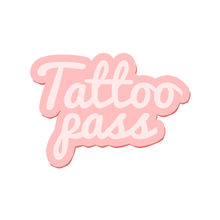 Load image into Gallery viewer, Tattoo Pass