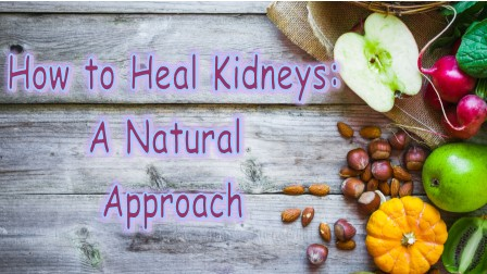How to Heal Kidneys
