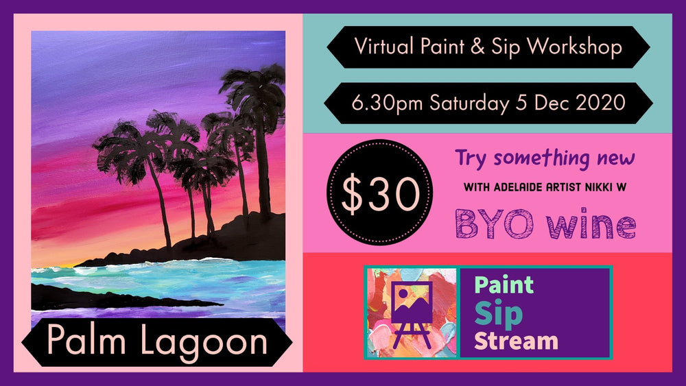 Virtual Paint and Sip - Palm Lagoon - 6.30pm Saturday 5 December 2020 - Art by Nikki W