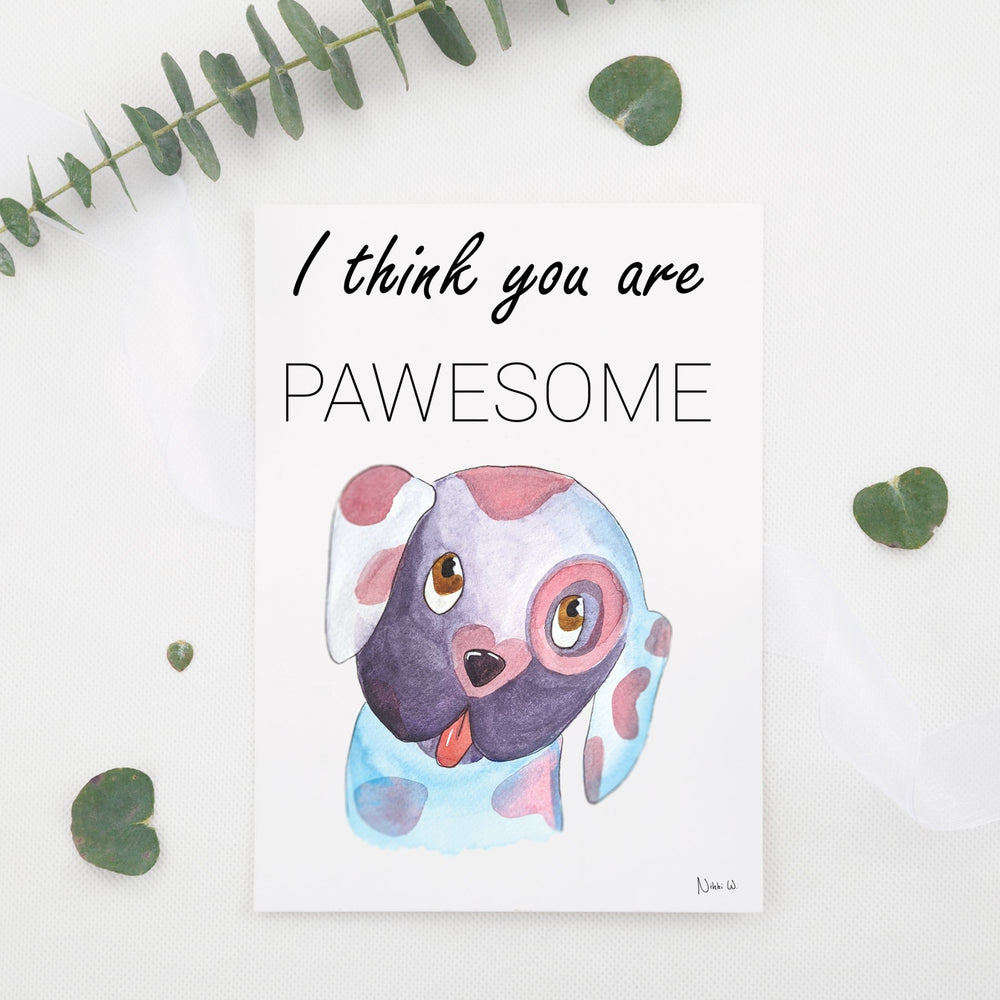 Year-round Valentine card 'I think you are pawesome' - Art by Nikki W