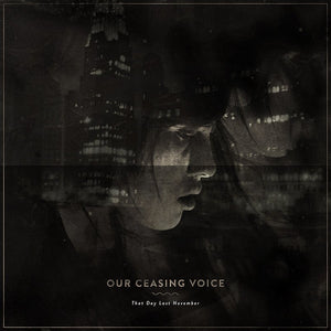 "Our Ceasing Voice - That Day Last November 12"" LP"