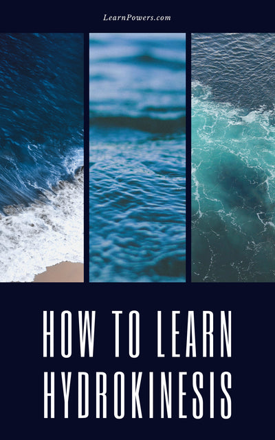 How to learn Hydrokinesis