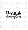 Peanut Coming Soon