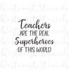 Teachers are the Real Superheroes of This World