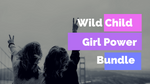 Wild Child Girl Power Bundle
