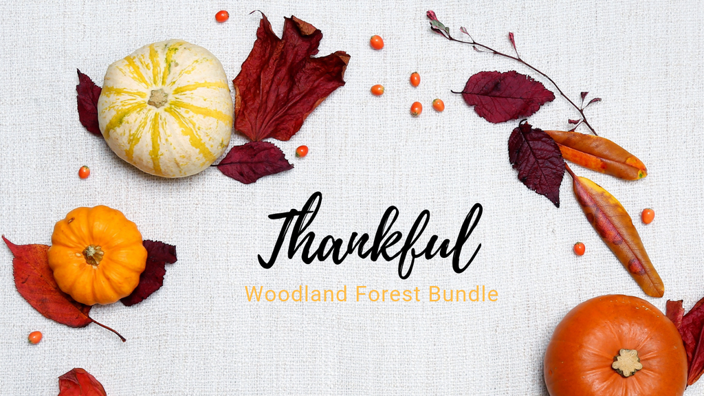 Thankful - Woodland Forest Bundle