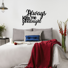 Always Kiss Me Goodnight Metal Sign Home Decor
