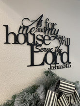Joshua 24:15 - As For Me and My House Metal Bible Verse Sign