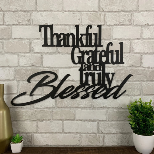 Thankful Grateful and Truly Blessed Metal Sign