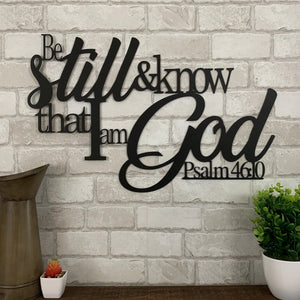Psalm 46:10 - Be Still and Know That I am God | Metal Bible Verse Sign | Scripture Metal Wall Art