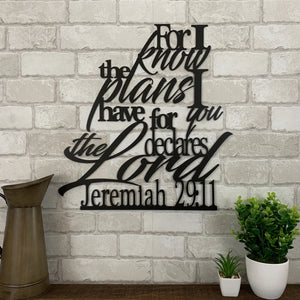 For I Know The Plans I Have For You - Jeremiah 29:11 Metal Sign