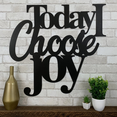 Today I Choose Joy Metal Art Sign