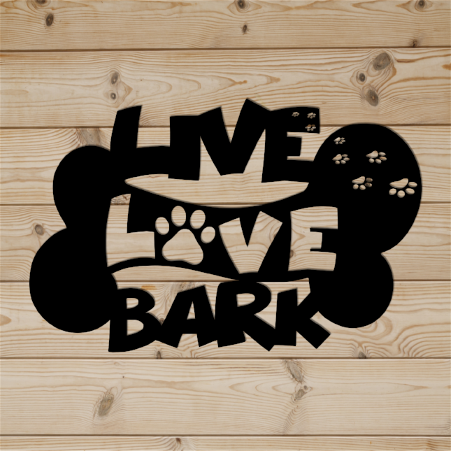 Live Love Bark Metal Art Sign