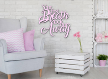 Your First Breath Took Ours Away Metal Wall Art | Nursery Art | Baby Room Decor