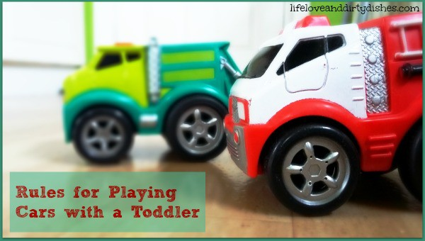 THE RULES FOR PLAYING CARS WITH A TODDLER