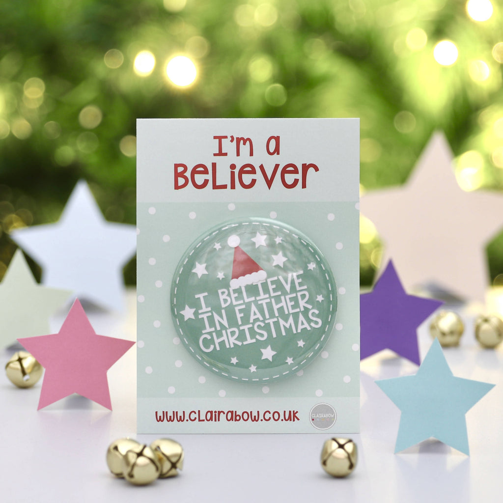 I Believe In Father Christmas Badge