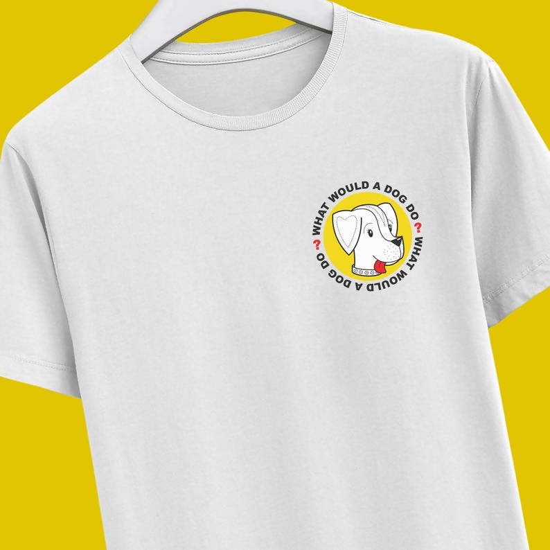 """What Would a Dog Do?"" unisex t-shirt pocket print"