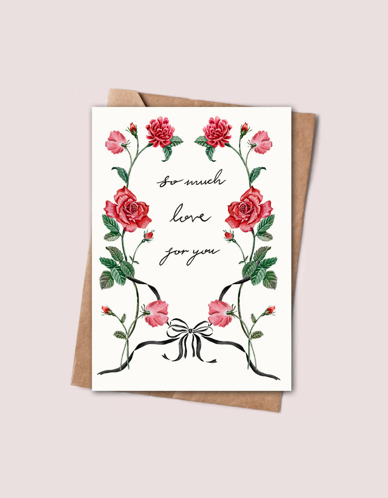 So Much Love For You card - Hand Painted Roses and Ribbons