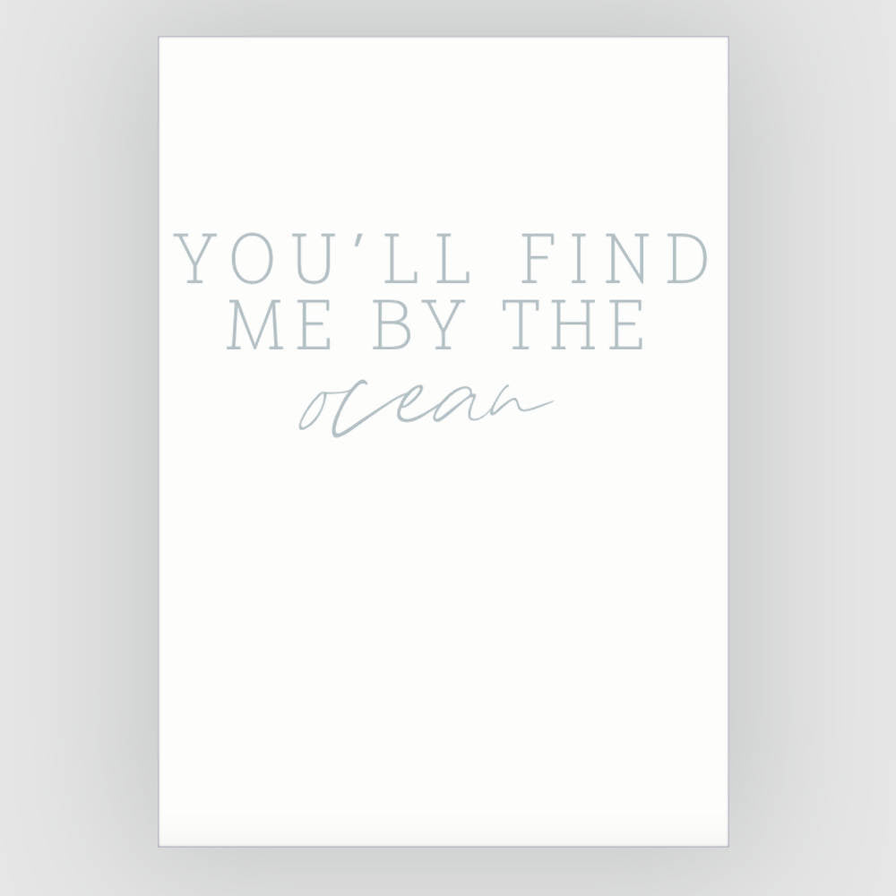 You'll find me by the Ocean Print on Recycled Card Stock