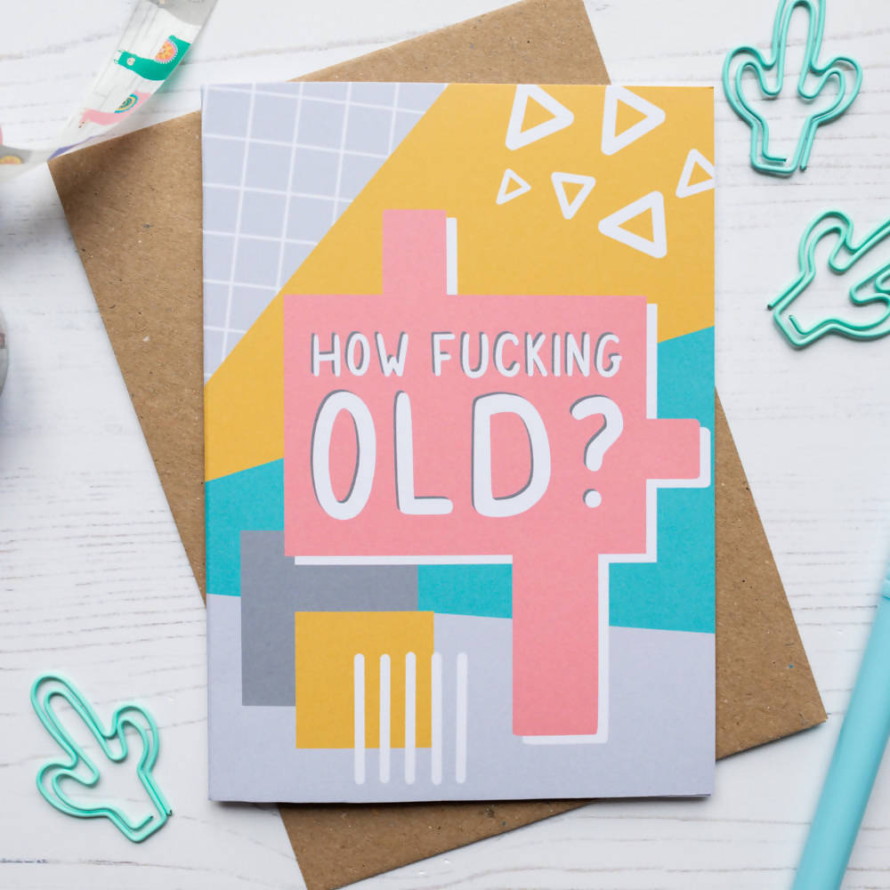 How F*cking Old Colourful Birthday Card