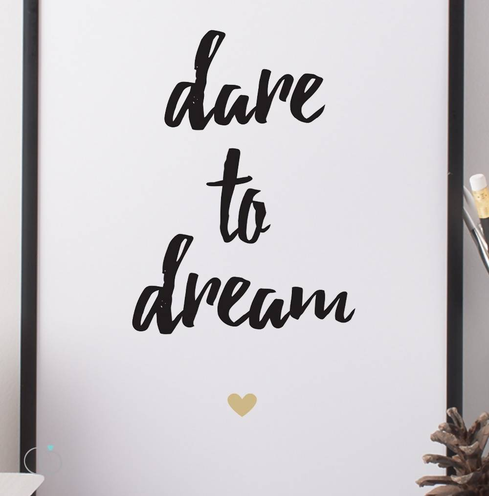 Dare to dream Quote Art Print - Inspirational Art Print - LoveLi