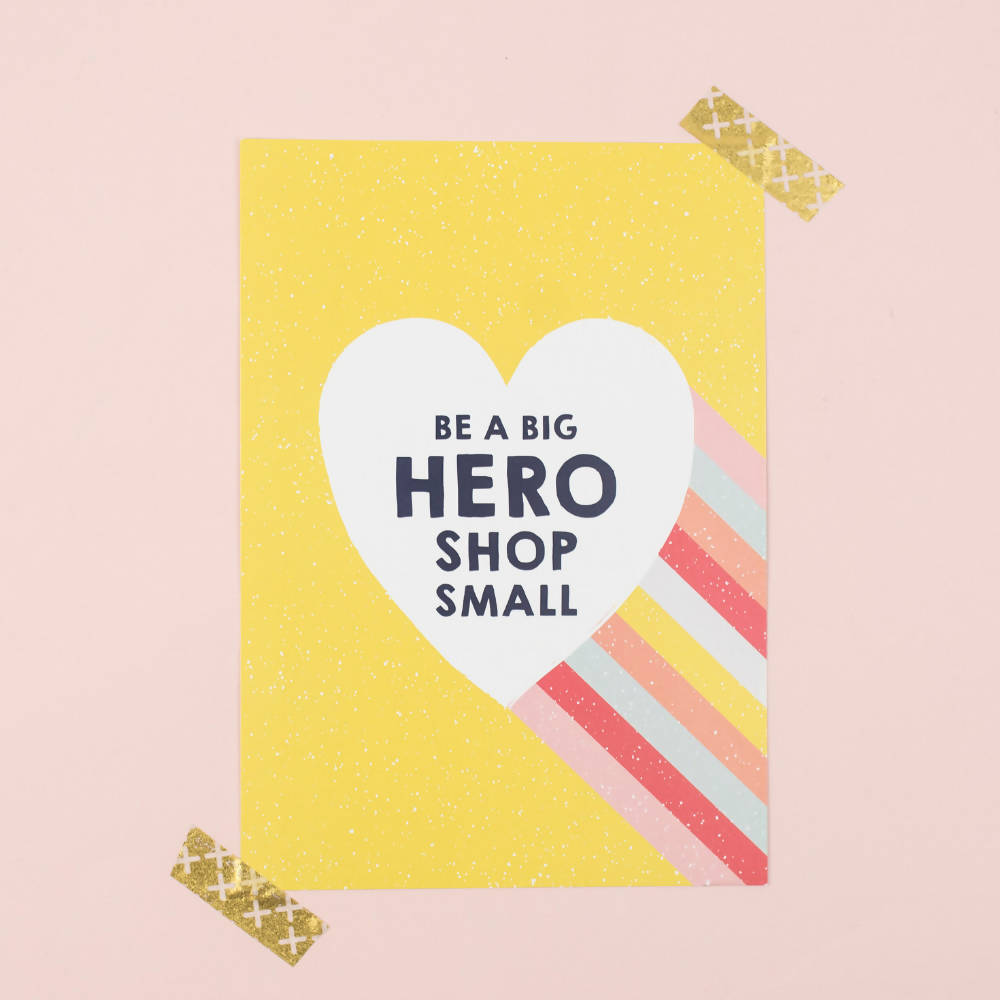 Be a big HERO shop small Printable