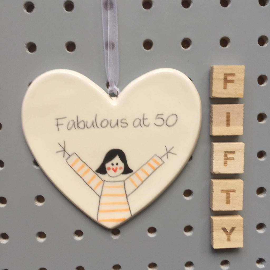 50 - Fabulous at 50 - Hand painted Ceramic Heart
