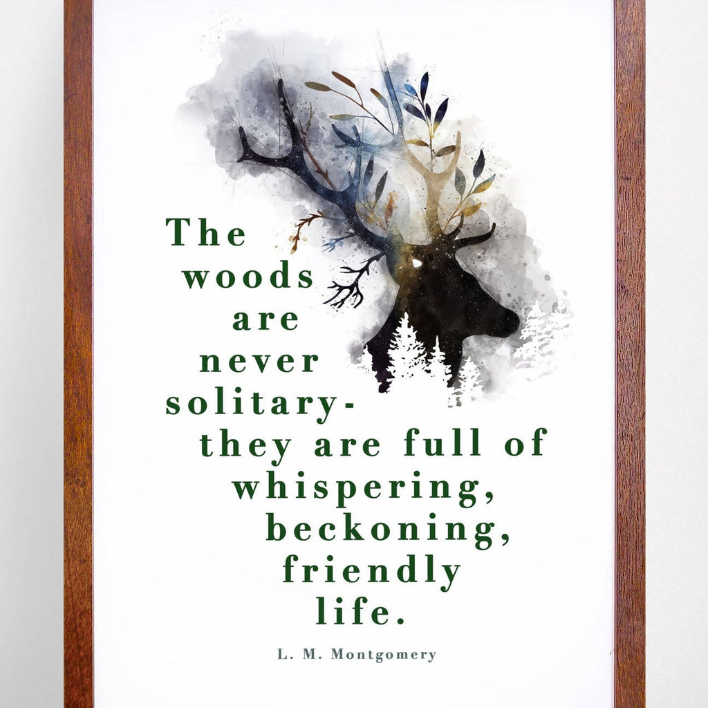 L. M. Montgomery - 'The Woods Are Never Solitary' Print - Eco-Friendly