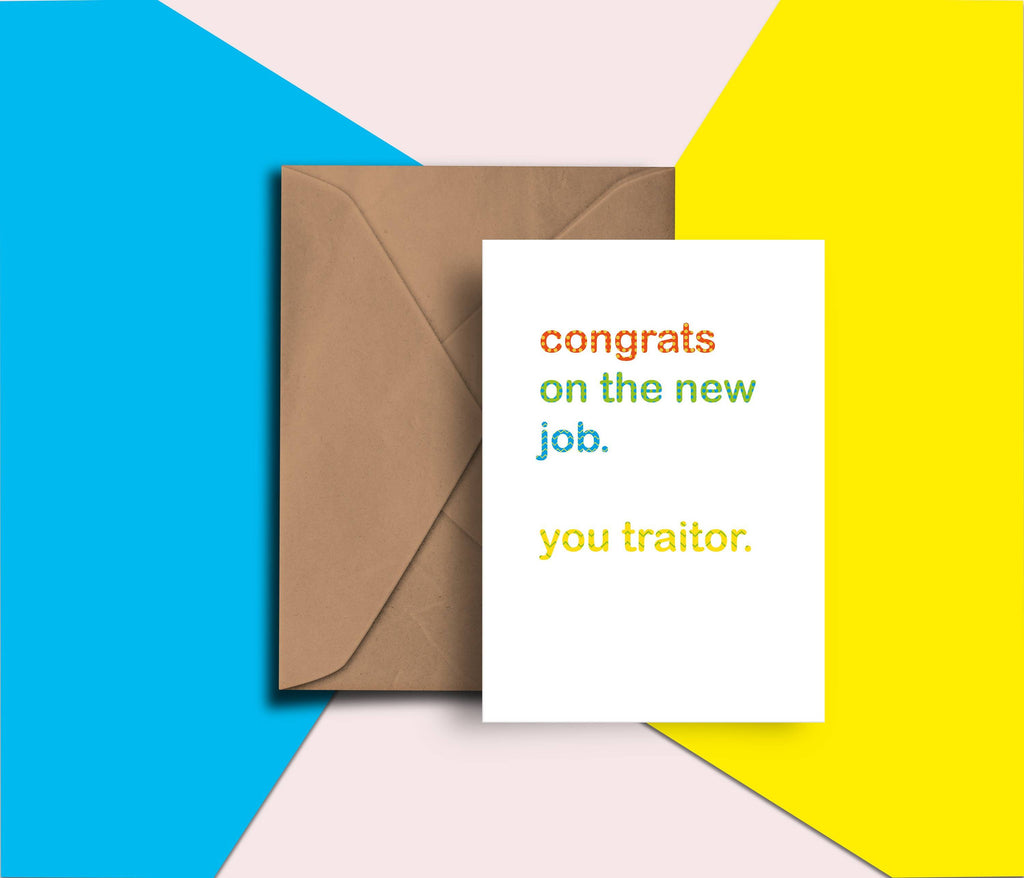 Congrats On Your New Job. You Traitor. Funny, Leaving, Humour, Snarky, Blunt, Colour, Pattern, Color, Miss You, New Job Card