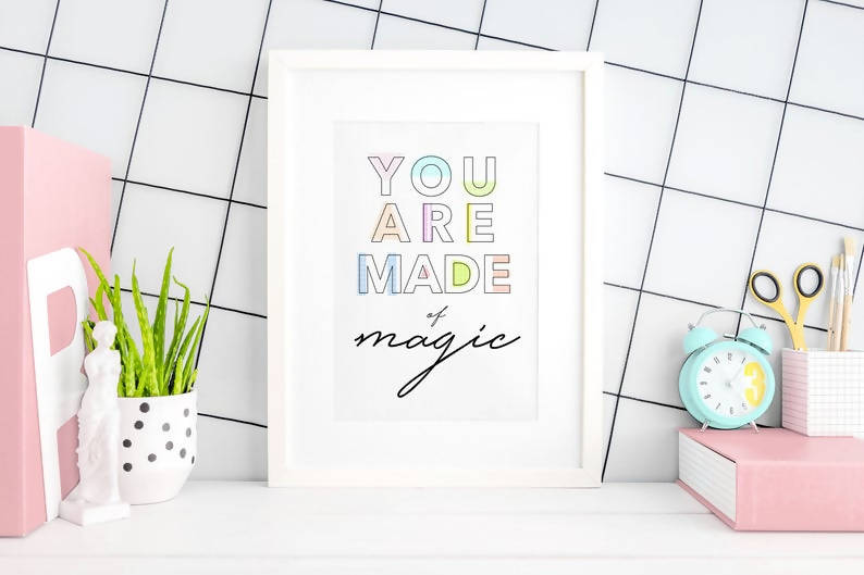 'You are made of magic' Typography Print - A4 & A5 - 200gsm High Quality Print